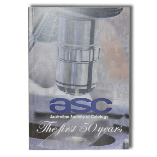The First 50 Years ASC Book   Cytology Australia