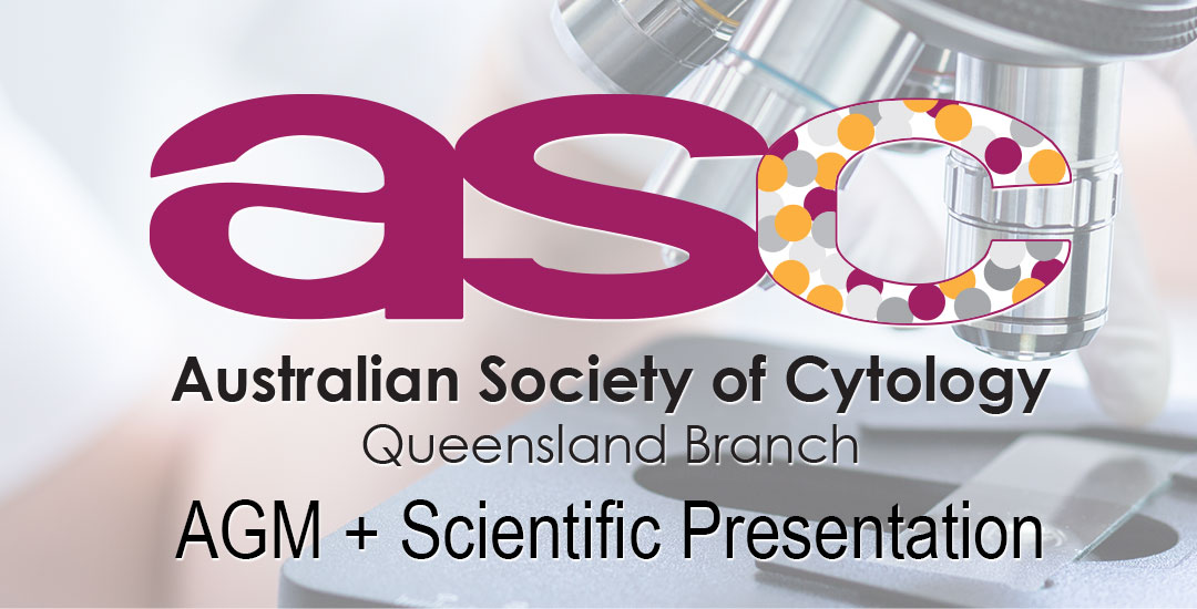ASC (QLD Branch) AGM & Scientific Workshop